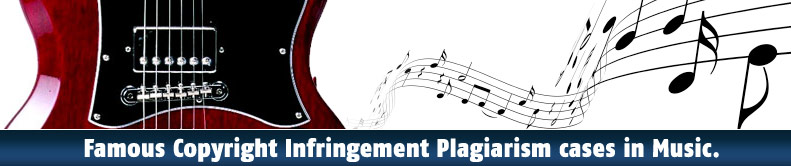Famous Copyright Infringement Plagiarism cases in Music.